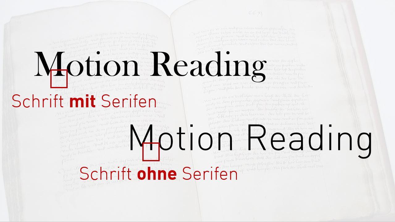 Motion Reading Serifen